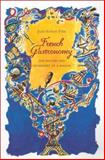 French Gastronomy : The History and Geography of a Passion, Pitte, Jean-Robert, 0231124163