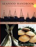Seafood Handbook : The Comprehensive Guide to Sourcing, Buying and Preparation, Seafood Business Editors, 0470404167