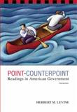 Point-Counterpoint : Readings in American Government, Levine, Herbert M., 0534614167