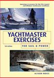 Yachtmaster Exercises for Sail and Power, Langley-Price, Pat and Ouvry, Philip, 0713664169