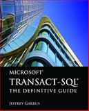 Microsoft Transact-SQL : The Definitive Guide, Garbus, Jeffrey, 0763784168