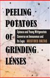 Peeling Potatoes or Grinding Lenses : Spinoza and Young Wittgenstein Converse on Immanence and Its Logic, Baltas, Aristeides, 0822944162