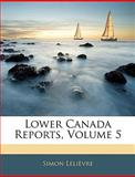 Lower Canada Reports, Simon Lelièvre, 1144384168