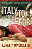Italy to Die For, Loretta Giacoletto, 1492704164