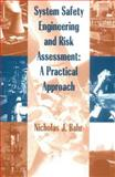 System Safety Engineering and Risk Assessment : A Practical Approach, Bahr, Nicholas J., 1560324163