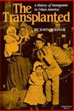 The Transplanted : A History of Immigrants in Urban America, Bodnar, John E. and Bodnar, John, 025320416X