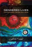 Gendered Lives : Communication, Gender and Culture, Julia T. Wood, 0495794163