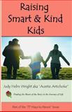 Raising Smart and Kind Kids, Judy Wright, 1482654164