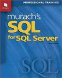Murach's SQL for SQL Server : Professional Training, Syverson, Bryan, 1890774162