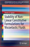Stability of Non-Linear Constitutive Formulations for Viscoelastic Fluids, Siginer, Dennis A., 3319024167
