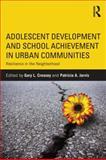 Adolescent Development and School Achievement in Urban Communities 0th Edition