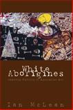 White Aborigines : Identity Politics in Australian Art, McLean, Ian, 0521584167