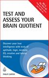 Test and Assess Your Brain Quotient, Philip J. Carter, 0749454164