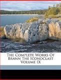The Complete Works of Brann the Iconoclast, Brann Brann, 1149314168