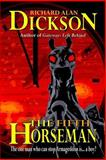 The Fifth Horseman, Richard Dickson, 1463764162