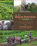 The New Horse-Powered Farm, Stephen Leslie, 1603584161