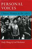 Personal Voices : Chinese Women in the 1980's, Honig, Emily and Hershatter, Gail, 0804714169