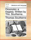 Oroonoko, Thomas Southerne, 1170094163