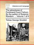 The Adventures of Ferdinand Count Fathom by the Author of Roderick Random, Tobias George Smollett, 1170544169