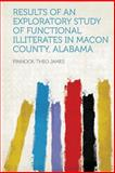 Results of an Exploratory Study of Functional Illiterates in Macon County, Alabama, Pinnock James, 1313884162