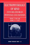 Electrophysiology of Mind : Event-Related Brain Potentials and Cognition, , 0198524161
