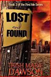 Lost and Found, Trish Dawson, 061578416X