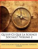 Qu'Est-Ce Que la Science Sociale?, Jean-Guillaume-César-Alexandre- Colins, 1145194168
