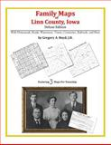 Family Maps of Linn County, Iowa, Deluxe Edition : With Homesteads, Roads, Waterways, Towns, Cemeteries, Railroads, and More, Boyd, Gregory A., 1420314165