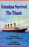 Grandma Survived the Titanic, Joseph L. Thomas, 1553694163