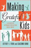 Making Grateful Kids, Jeffrey Froh and Giacomo Bono, 1599474166