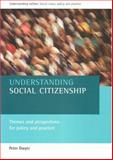 Understanding Social Citizenship : Themes and Perspectives for Policy and Practice, Dwyer, Peter, 1861344163