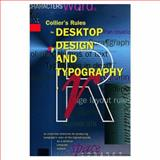 Collier's Rules for Desktop Design and Typography, Collier, David, 0201544164
