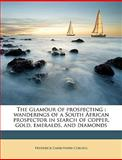 The Glamour of Prospecting, Frederick Carr Cornell and Frederick Carruthers Cornell, 1149384166