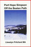 Port Hope Simpson off the Beaten Path, Llewelyn Pritchard, 1494284162