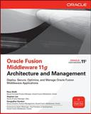 Oracle Fusion Middleware 11g Architecture and Management, Shafii, Reza and Lee, Stephen Man, 0071754172