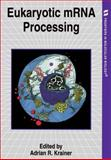 Eukaryotic mRNA Processing 9780199634170