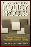 An Introduction to the Policy Process : Theories, Concepts and Models of Public Policy Making, Birkland, Thomas A., 0765604175