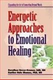 Energetic Approaches to Emotional Healing, Hover-Kramer, Dorothea and Shames, Karilee H., 0827384173