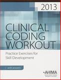 Clinical Coding Workout with Answers, 2013 Edition, Ahima, 1584264179