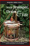 With Trumpet, Drum and Fife, Mike Hall, 1909384178