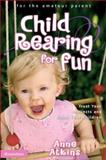 Child Rearing for Fun, Anne Atkins, 0310254175
