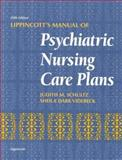 Lippincott's Manual of Psychiatric Nursing Care Plans, Schultz, Judith M. and Dark Videbeck, Sheila L., 0397554176
