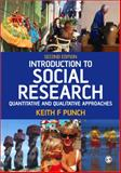 Introduction to Social Research : Quantitative and Qualitative Approaches, Punch, Keith F., 0761944176
