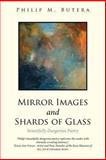 Mirror Images and Shards of Glass, Philip M. Butera, 1491714174