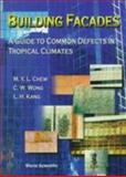 Building Facades : A Guide to Common Defects in Tropical Climates, Chew, M. Y. and Kang, L. H., 9810234171