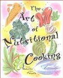 The Art of Nutritional Cooking, Michael Baskette and Eleanor M. Mainella, 0137544170