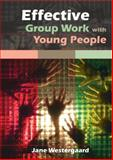 Effective Group Work with Young People, Westergaard, Jane, 0335234178