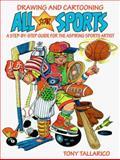 Drawing and Cartooning All-Star Sports, Tony Tallarico, 0399524177