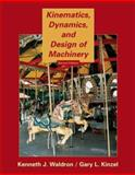Kinematics, Dynamics, and Design of Machinery, Waldron, Kenneth J. and Kinzel, Gary L., 0471244171