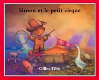 Simon et le Petit Cirque, Gilles Tibo, 0887764177